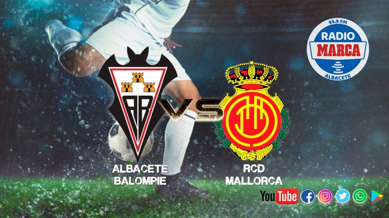 Previa Albacete - Mallorca: Sin complejos ante el líder