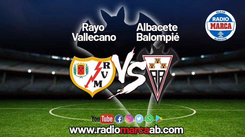 Previa Rayo Vallecano - Albacete: Todo pasa por Vallecas
