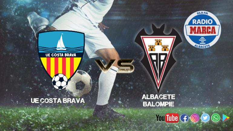 UE Costa Brava vs Albacete Balompié