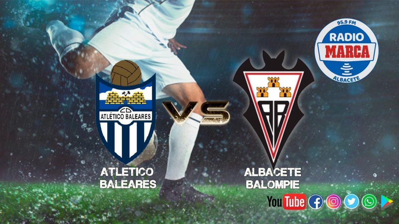 Previa Atlético Baleares - Albacete: Otro choque de trenes