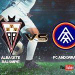 Previa Albacete - Andorra: Recuperarse del susto en Feria