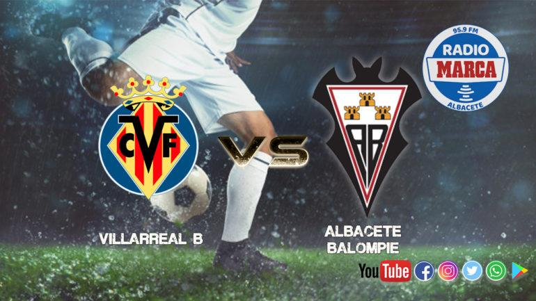 """Villarreal """"B"""" vs Albacete Balompié"""