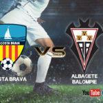 Previa Costa Brava - Albacete: A estrenarse fuera de casa